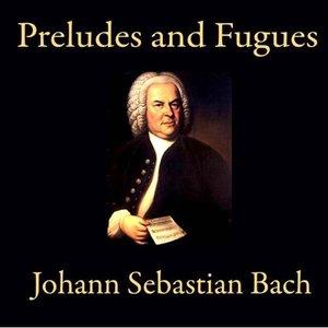 Image for 'Preludes & Fugues from Johann Sebastian Bach'