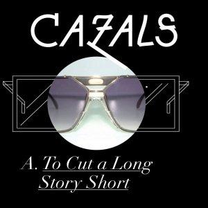 Immagine per 'Cazals-To Cut A Long Story Short'