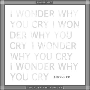 Image for 'I Wonder Why You Cry - Single'