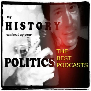 Image for 'The Best of: My History Can Beat Up Your Politics'