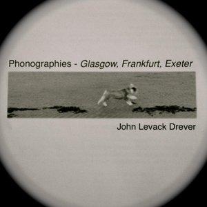 Image for 'Phonographies: Glasgow, Frankfurt, Exeter'