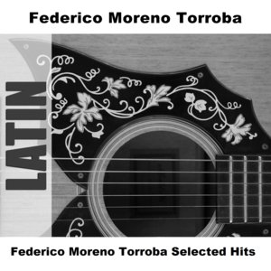 Image pour 'Federico Moreno Torroba Selected Hits'