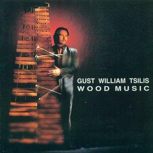 Image for 'Tsilis, Gust William: Wood Music'