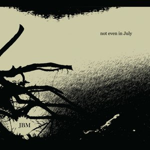 Image pour 'Not Even in July'