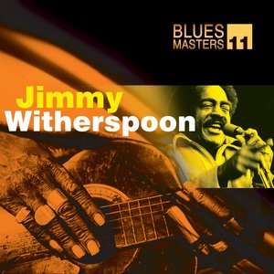 Image for 'Blues Masters Vol. 11 (Jimmy Witherspoon)'