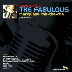 Image for 'Mariguana Cha-Cha-Cha: The Remixes (Provenzano presents the Fabulous)'