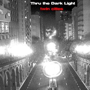 Bild für 'Thru the Dark Light'