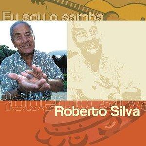 Image for 'Eu Sou O Samba - Roberto Silva'