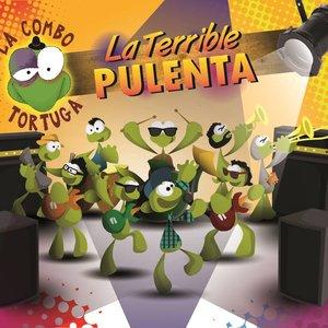 Image for 'La terrible pulenta'