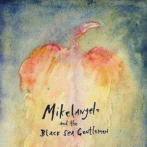 Image for 'Mikelangelo and the Black Sea Gentlemen'