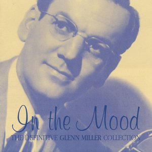 Image for 'In The Mood- The Definitive Glenn Miller Collection'