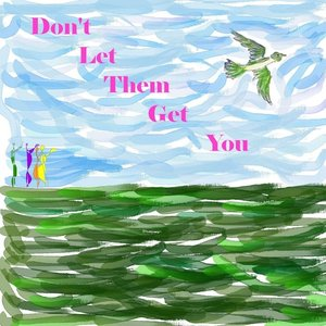Image for 'Don't Let Them Get You'