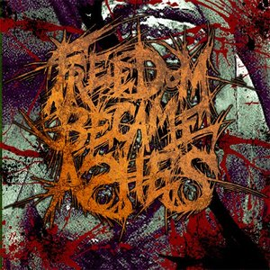 Image for 'Freedom Became Ashes'