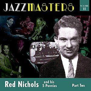 Image for 'Jazzmasters Vol 11 - Red Nichols & His Five Pennies - Part 2'