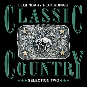 Image for 'Classic Country - Selection 2 - 30 Legendary Recordings'