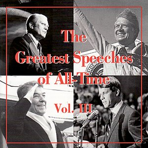 Image for 'The Greatest Speeches of All-Time, Vol. III'
