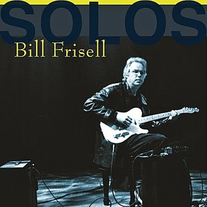 Image for 'Bill Frisell - Solos: The Jazz Sessions'