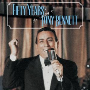 Image for 'Fifty Years - The Artistry Of Tony Bennett'