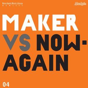 Image for 'Maker vs. Now-Again'