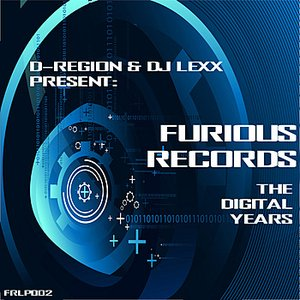 Image for 'D-Region and DJ Lexx Present: Furious Records - The Digital Years'