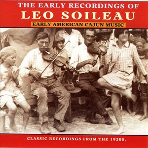Image for 'The Early Recordings Of Leo Soileau'