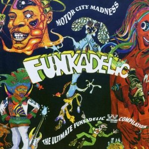 Image for 'Motor City Madness: The Ultimate Funkadelic Westbound Compilation'