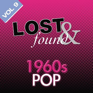 Image for 'Lost & Found: 1960's Pop Volume 9'