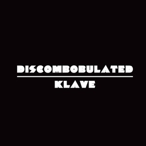 Image for 'Discombobulated / Klave'