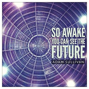 Image for 'So Awake You Can See the Future'