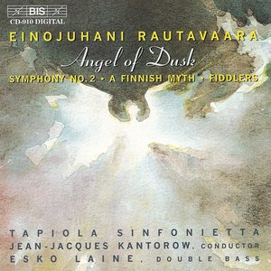 Image for 'Rautavaara: Angel of Dusk / Symphony No. 2 / Suomalainen Myytti / Pelimannit'