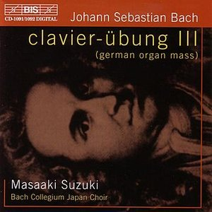 Image for 'BACH, J.S.: Clavier-Ubung III - German Organ Mass'