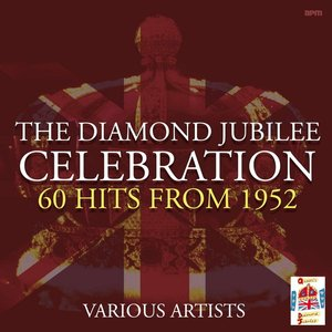 Image pour 'Diamond Jubilee Celebration - 60 Hits from 1952'