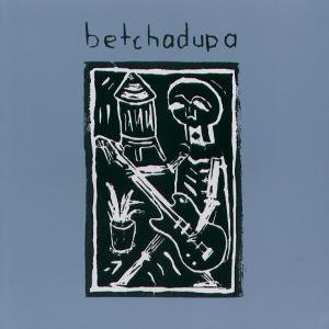 Immagine per 'Betchadupa'