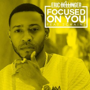 Image for 'Focused On You (feat. 2 Chainz)'