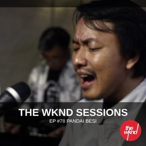 Image for 'The Wknd Sessions Ep. 78: Pandai Besi'