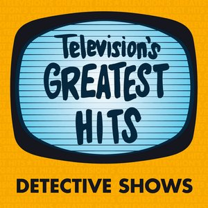 Imagen de 'Television's Greatest Hits - Detective Shows'
