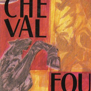 Image for 'Cheval Fou'