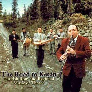 Image for 'The Road to Kesan: Turkish Rom and Regional Music of Thrace'