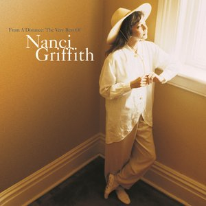 Image for 'From A Distance: The Very Best Of Nanci Griffith'