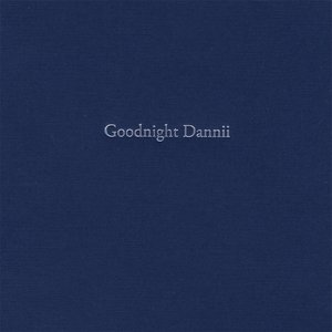Image for 'Goodnight Dannii'