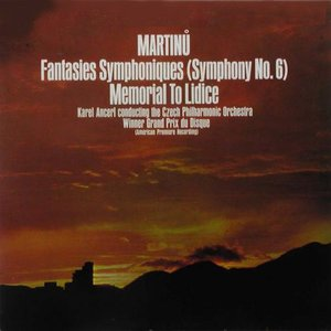 Image for 'Symphony no.6 - Fantaisies symphoniques, Memorial to Lidice (Czech Philharmonic Orchestra, conductor Karel Ančerl)'