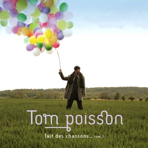 Image for 'Tom poisson fait des chansons... tom 2'