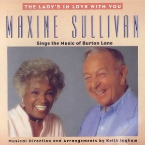Image for 'The Lady's In Love With You: Maxine Sullivan Sings The Music of Burton Lane'