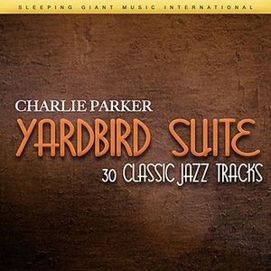 Image for 'Yardbird Suite - 30 Classic Jazz Tracks'