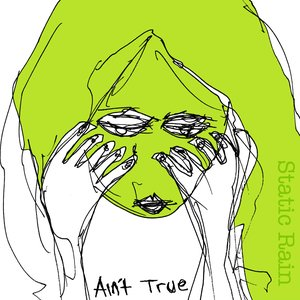 Image for 'Aint True'