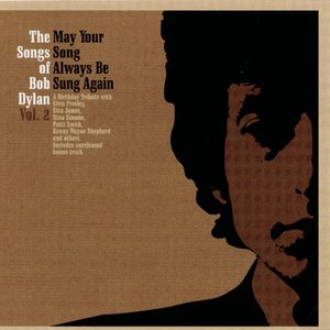 Image for 'May Your Song Always Be Sung Again - The Songs Of Bob Dylan Vol. 2'