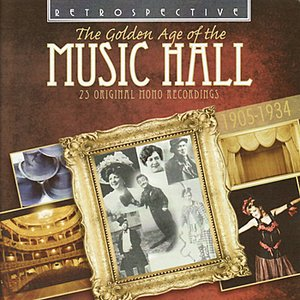 Bild för 'The Golden Age of the Music Hall - 25 Original Mono Recordings 1905-1034'