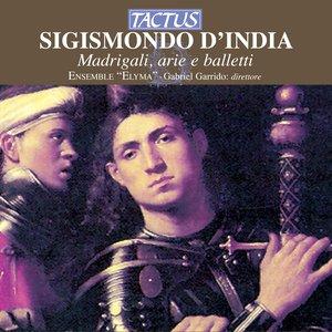 Image pour 'Sigismondo D'India: Madrigali, Arie e Balletti'
