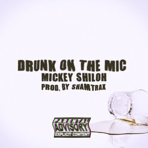 Image for 'Drunk On The Mic'