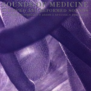 Image for 'Sounds of Medicine (Stripped and Reformed Sounds)'